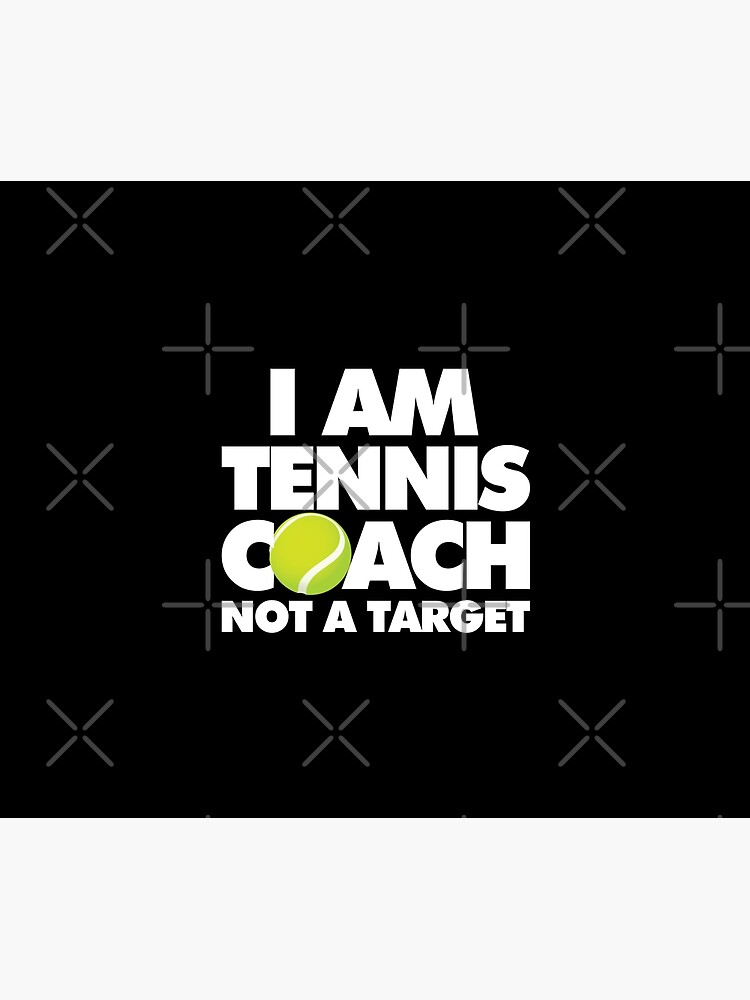 I am Tennis Coach Not a Target Emoji Sports Funny Saying by el-patron
