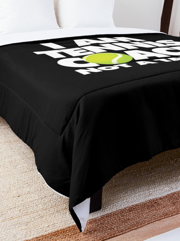Alternate view of I am Tennis Coach Not a Target Emoji Sports Funny Saying Comforter
