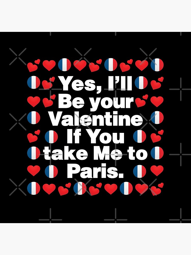 French Emoji France Your Valentine if you Take Me to Paris by el-patron