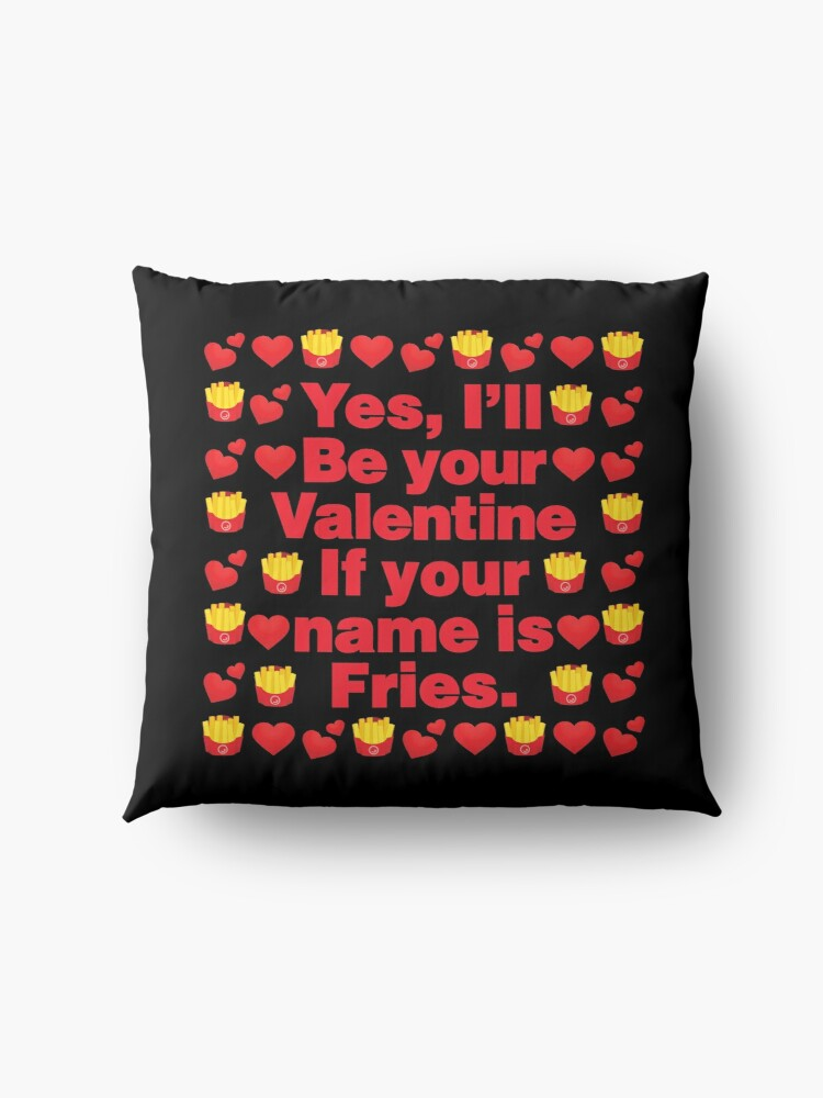 Alternate view of Pommes frites Emoji Be Your Valentine if your Name is Fries Floor Pillow