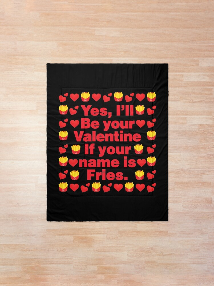 Alternate view of Pommes frites Emoji Be Your Valentine if your Name is Fries Comforter