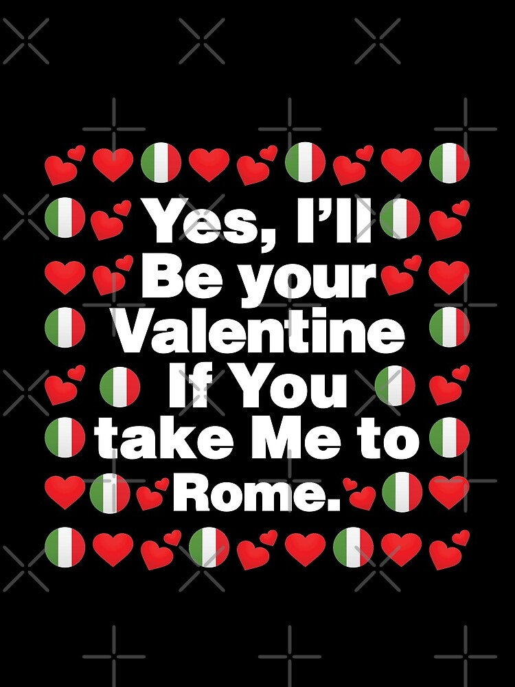 Italian Emoji Italy Your Valentine if you Take Me to Rome by el-patron