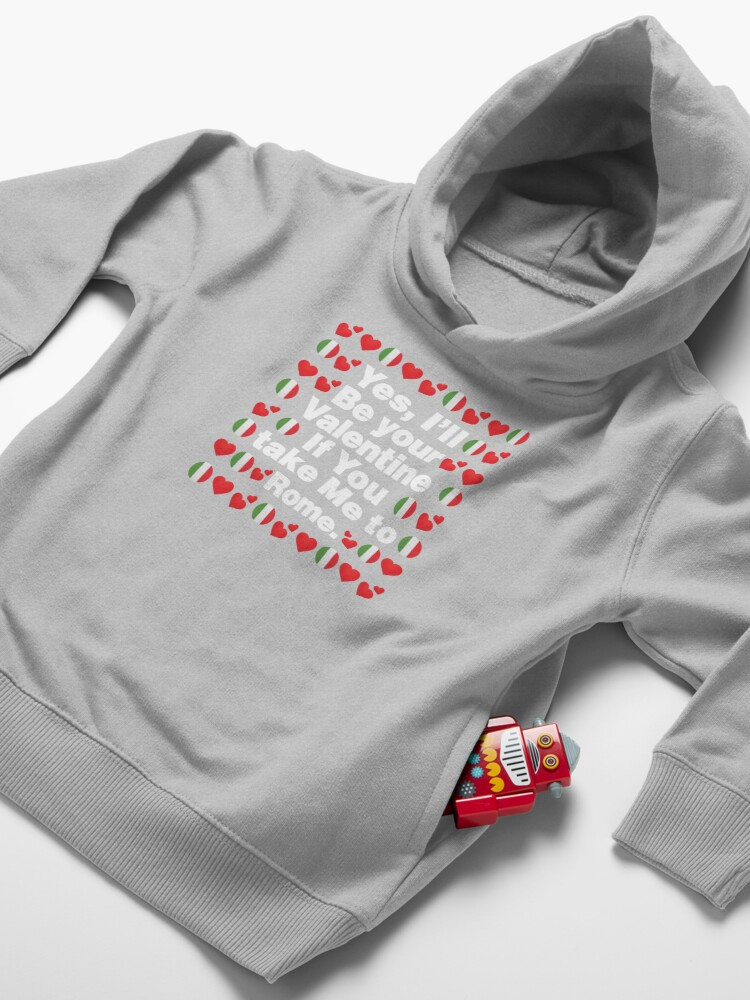 Alternate view of Italian Emoji Italy Your Valentine if you Take Me to Rome Toddler Pullover Hoodie