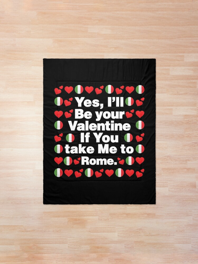 Alternate view of Italian Emoji Italy Your Valentine if you Take Me to Rome Comforter