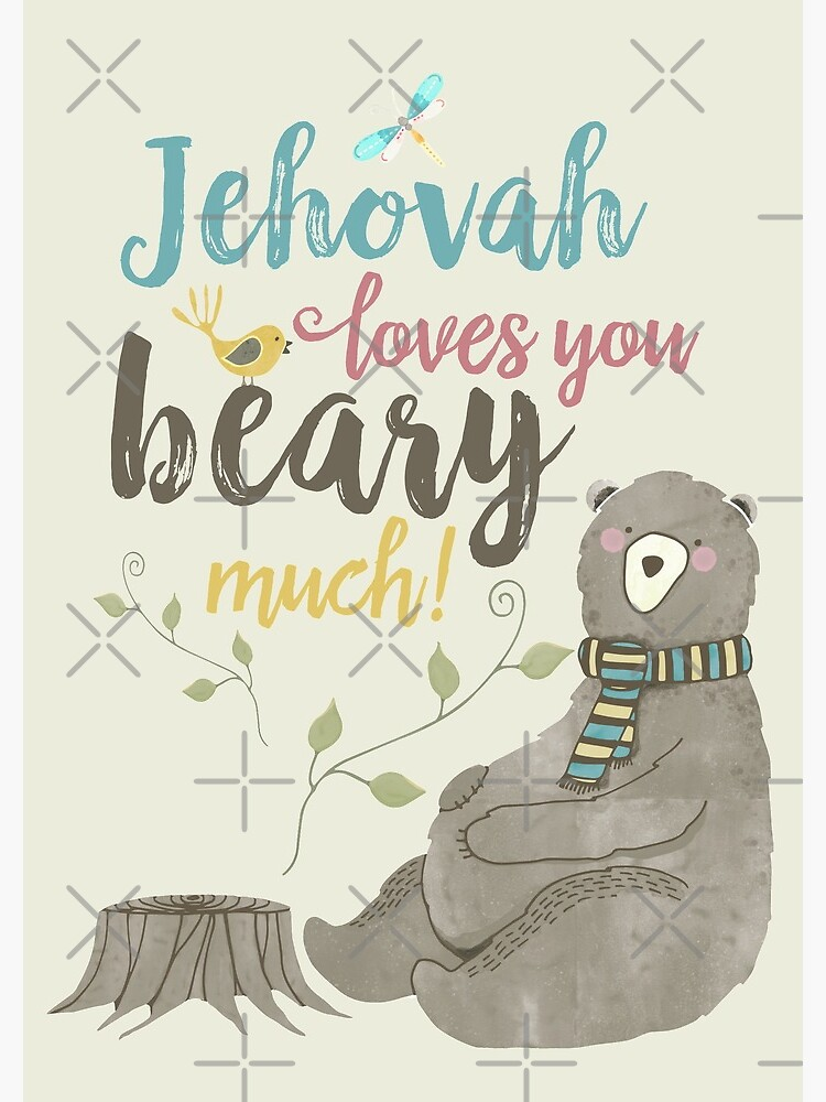 Jehovah Loves You Beary Much by JenielsonDesign