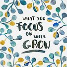 What you focus on will grow by zephyrra