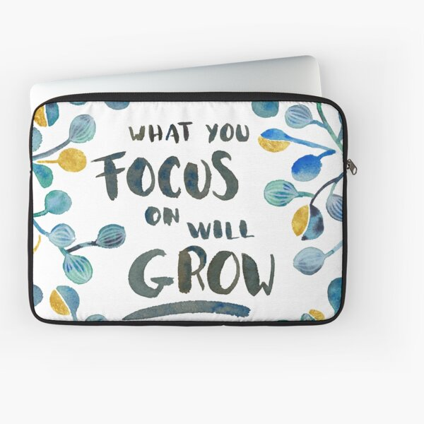 What you focus on will grow Laptop Sleeve