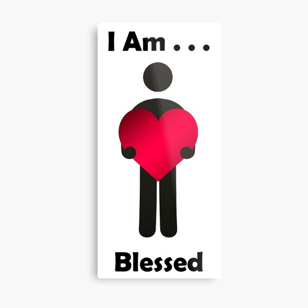 I Am . . .  Blessed Metal Print