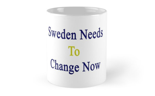 Sweden Needs To Change Now by supernova23