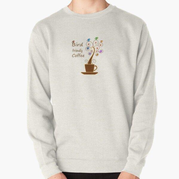Save Birds' Habitats with Bird Friendly Coffee Pullover Sweatshirt