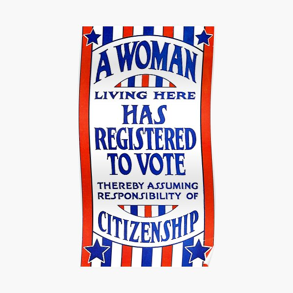A Woman Living Here Has Registered To Vote Poster