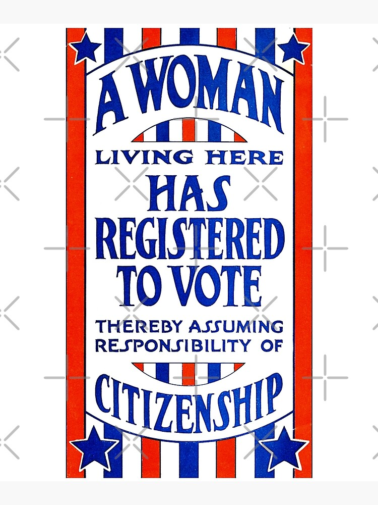 A Woman Living Here Has Registered To Vote by gwinna