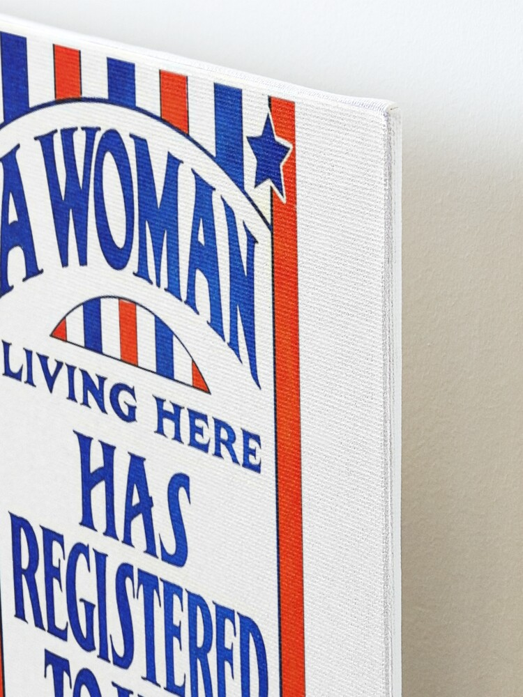 Alternate view of A Woman Living Here Has Registered To Vote Mounted Print