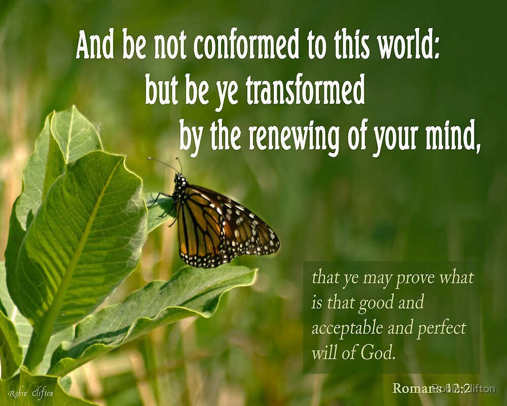 "But Be Transformed ~ Romans 12:2"" by Robin Clifton 