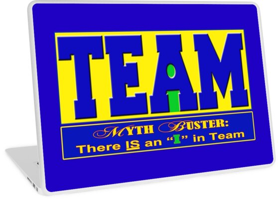 """There is an """"I"""" in Team by Buckwhite"""
