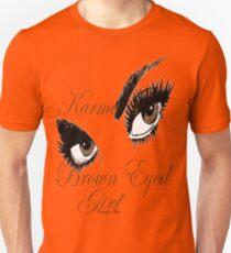 Karmas Brown Eyed Girl Unisex T-Shirt