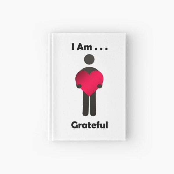 I Am . . .  Grateful Hardcover Journal