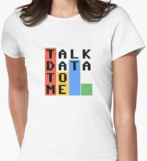 Talk Data To Me Women's Fitted T-Shirt