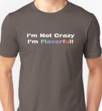 Not crazy FLAVORFUL Unisex T-Shirt