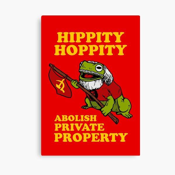 Hippity Hoppity Abolish Private Property Canvas Print