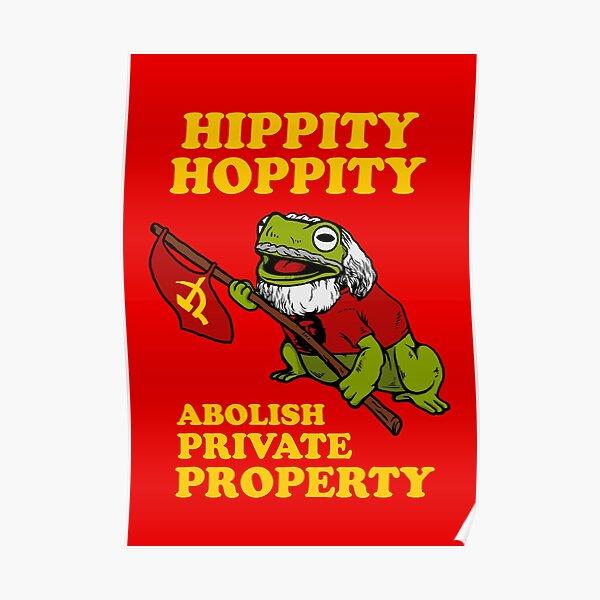 Hippity Hoppity Abolish Private Property Poster
