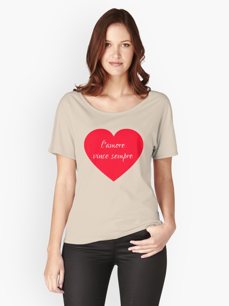 L'Amore Vince Sempre Love Conquers All Women's Relaxed Fit T-Shirt Front