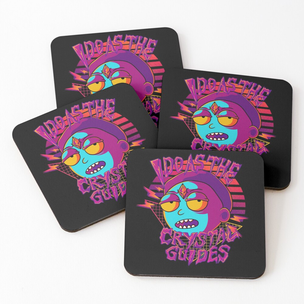 I Do As The Crystal Guides  Rick and Morty  Coasters (Set of 4)