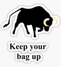 Keep your bag up Sticker
