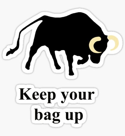 Keep your bag up Sticker
