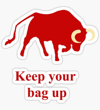 Keep your bag up red Sticker