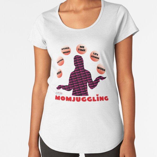 Momjuggling - Mom's need to juggle Premium Scoop T-Shirt