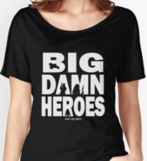 Big Damn Heroes White Women's Relaxed Fit T-Shirt