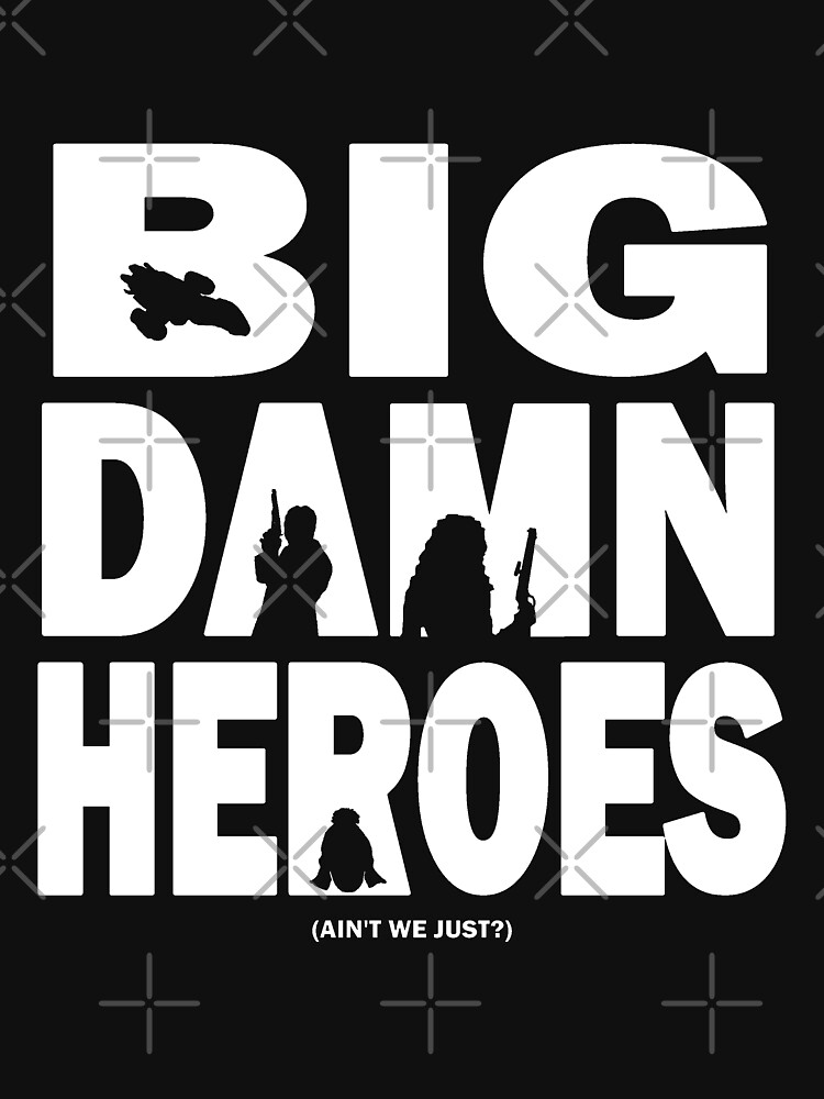 Big Damn Heroes White | Unisex T-Shirt
