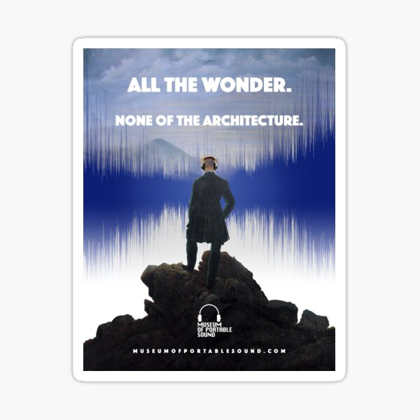 All The Wonder. None Of The Architecture. Sticker