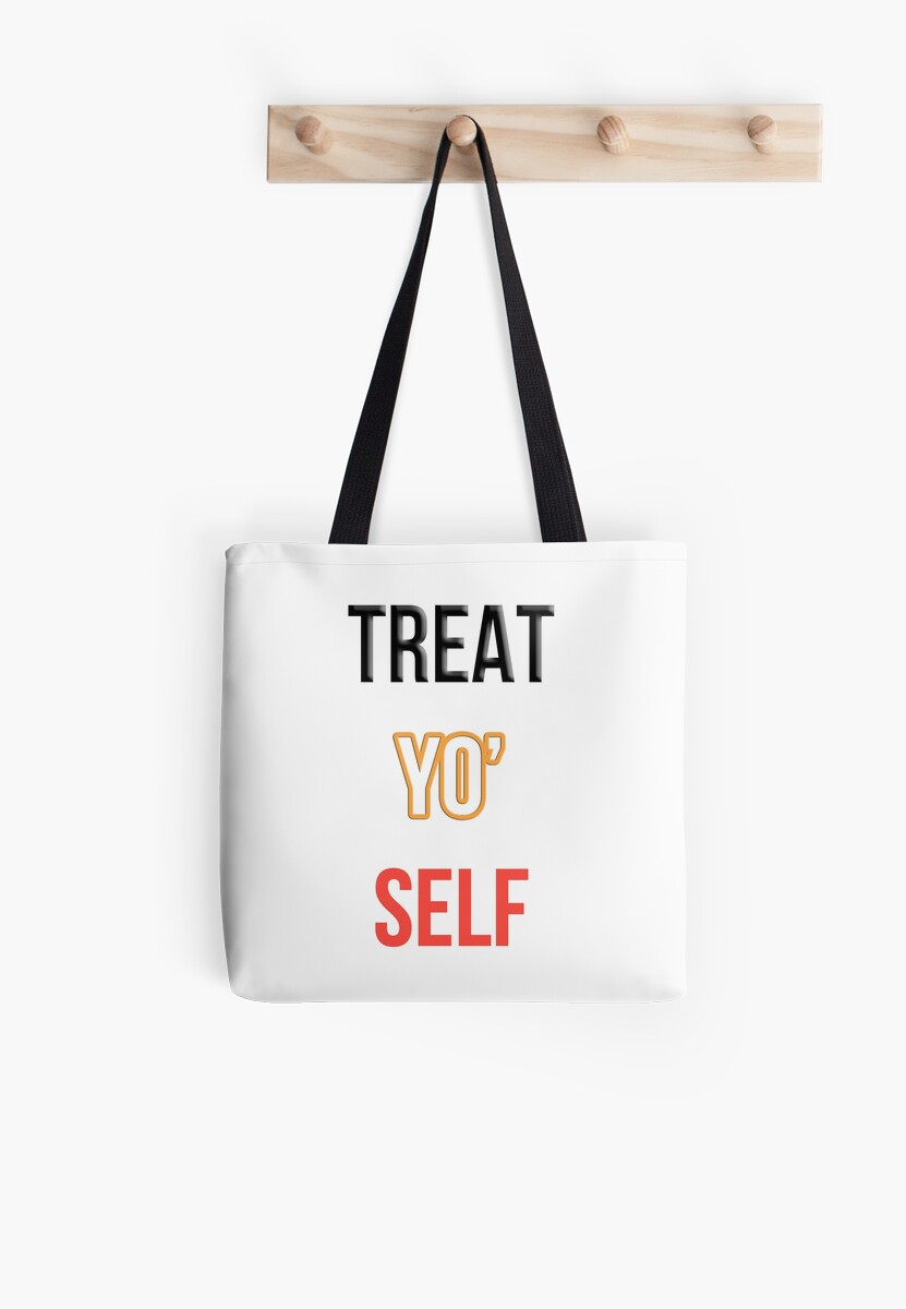 Treat Yo' Self by fandomwithlove
