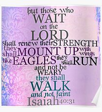 Wait on the Lord (Isaiah 40:31) Poster