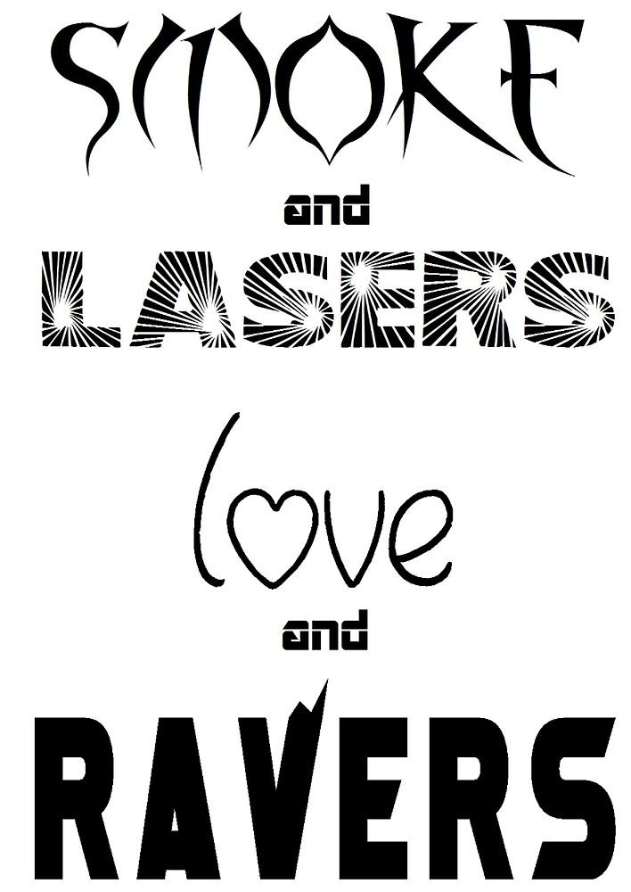 Smoke & Lasers Love & Ravers by Bezoekt
