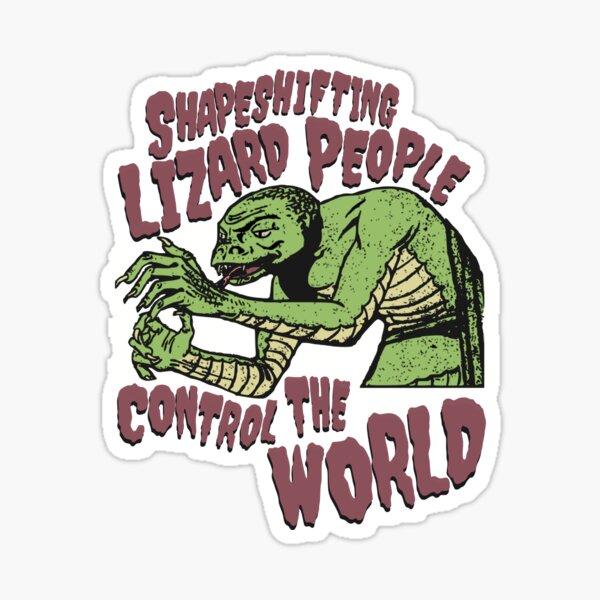 Shapeshifting Lizard People Control The World Alien Conspiracy Horror B-Movie Tee Sticker