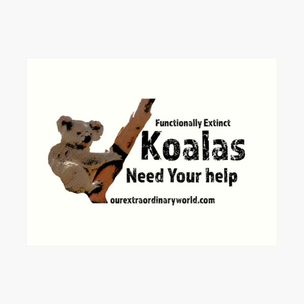 Save the Koalas and Help Australian Wildlife Art Print