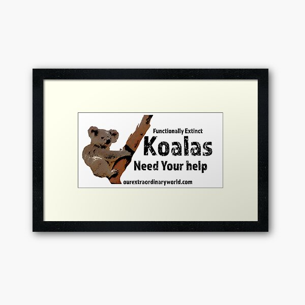 Save the Koalas and Help Australian Wildlife Framed Art Print