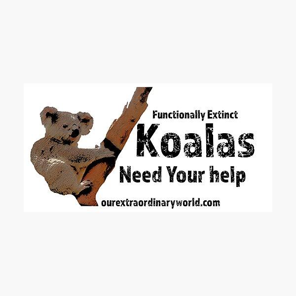 Save the Koalas and Help Australian Wildlife Photographic Print