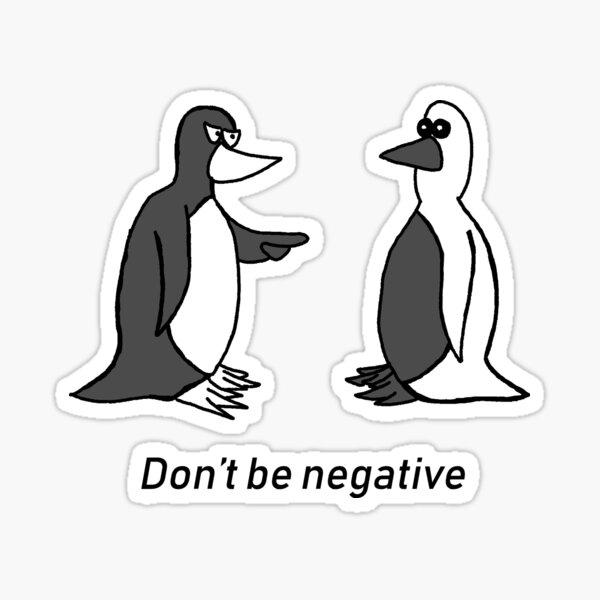 Negative Penguin Motivational Cartoon Sticker