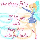 I'm the Happy Fairy  by suzettevaughn