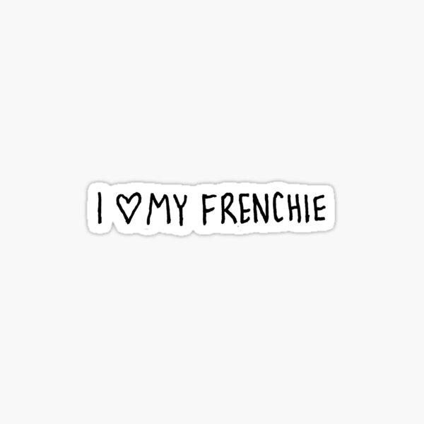 I love my frenchie Sticker