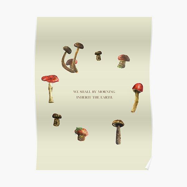 Mushrooms - Sylvia Plath Poster