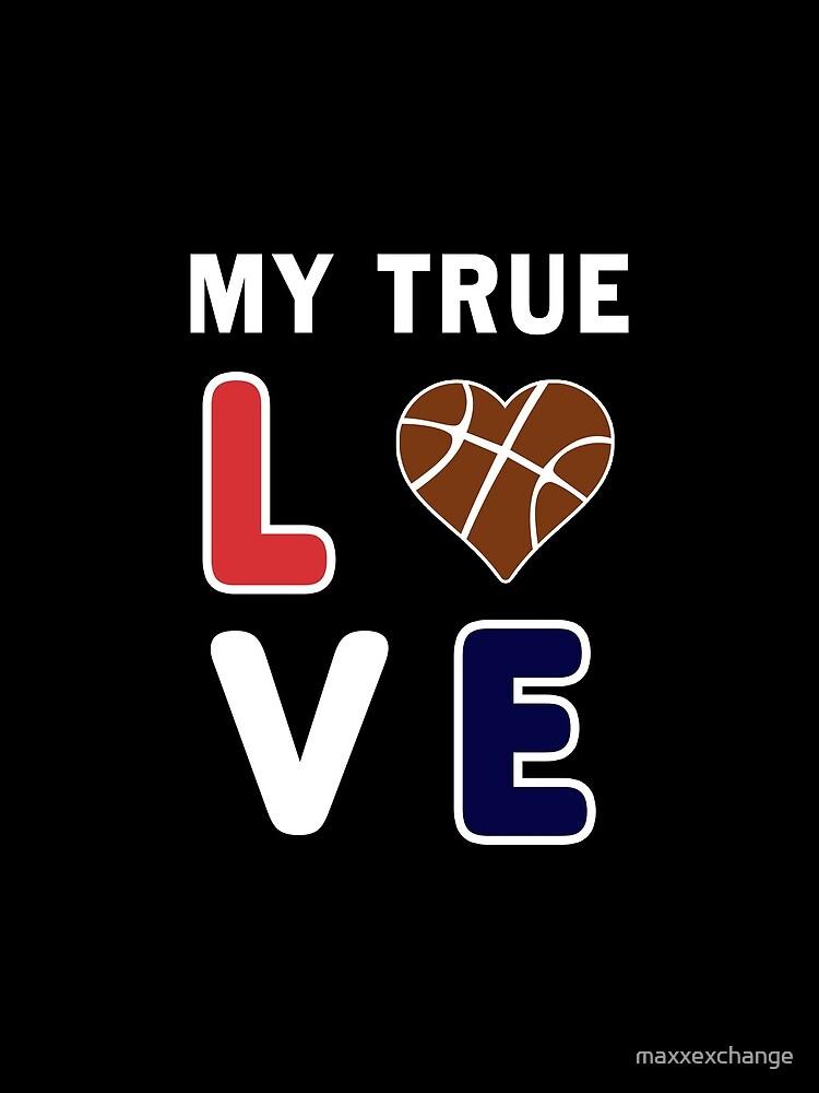 Bball My True Love Practice Hoops Bballer Coach. by maxxexchange