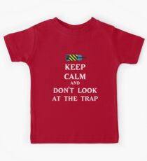 Keep Calm  and Don't Look At Trap Kids Clothes