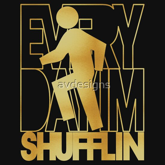 TShirtGifter presents: Everyday I'm Shufflin' - Gold