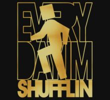 Everyday I'm Shufflin' Gold Block Head