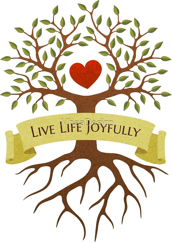 Live life joyfully - inspirational quote on banner with tree and heart by MheaDesign